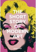 The Short Story of Modern Art, Hodge, Susie, Laurence King Verlag GmbH, EAN/ISBN-13: 9781786273697