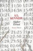 Süßer Ernst, Kennedy, A L, Carl Hanser Verlag GmbH & Co.KG, EAN/ISBN-13: 9783446260023