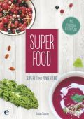 Super Food, Skaarup, Kirsten, Edel Germany GmbH, EAN/ISBN-13: 9783841905031