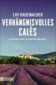 Verhängnisvolles Calès, Rademacher, Cay, DuMont Buchverlag GmbH & Co. KG, EAN/ISBN-13: 9783832165536