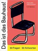 Das ist das Bauhaus!, Bahr, Gesine, E.A. Seemann Henschel GmbH & Co. KG, EAN/ISBN-13: 9783865024084
