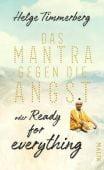 Das Mantra gegen die Angst oder Ready for everything, Timmerberg, Helge, Malik Verlag, EAN/ISBN-13: 9783890294537