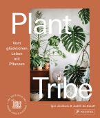 Plant Tribe: Vom glücklichen Leben mit Pflanzen, Josifovic, Igor/De Graaff, Judith, Prestel Verlag, EAN/ISBN-13: 9783791387062