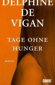 Tage ohne Hunger, Vigan, Delphine de, DuMont Buchverlag GmbH & Co. KG, EAN/ISBN-13: 9783832198374