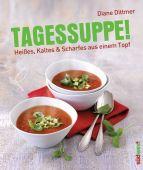 Tagessuppe!, Dittmer, Diane, Südwest Verlag, EAN/ISBN-13: 9783517089454