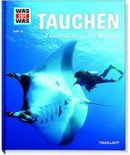 Tauchen - Faszination unter Wasser, Huber, Florian (Dr.)/Kunz, Uli, EAN/ISBN-13: 9783788620981