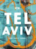 Tel Aviv, NENI/Molcho, Nuriel, Christian Brandstätter, EAN/ISBN-13: 9783710600913