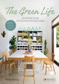 The Green Life, Hellweg, Marion, Prestel Verlag, EAN/ISBN-13: 9783791386416