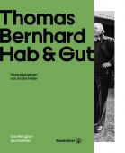 Thomas Bernhard Hab & Gut, Vinken, Barbara/Steiner, Dietmar/Pohl, Ronald, Christian Brandstätter, EAN/ISBN-13: 9783710603105