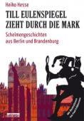 Till Eulenspiegel zieht durch die Mark, Hesse, Heiko, be.bra Verlag GmbH, EAN/ISBN-13: 9783861246992