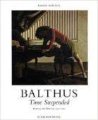 Time Suspended, Balthus, schirmer Mosel, EAN/ISBN-13: 9783829603218