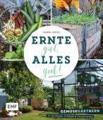 Ernte gut, alles gut! - Gemüsegärtnern im Hochbeet, Frühbeet und Gewächshaus, Geeck, Sandra, EAN/ISBN-13: 9783745902778