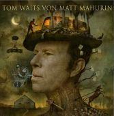 Tom Waits von Matt Mahurin, Waits, Tom/Mahurin, Matt, Schirmer/Mosel Verlag GmbH, EAN/ISBN-13: 9783829608763