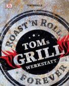 Toms Grillwerkstatt, Heinzle, Tom, Dorling Kindersley Verlag GmbH, EAN/ISBN-13: 9783831030668