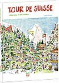 Tour de Suisse, Müller, Daniel, Nord-Süd-Verlag, EAN/ISBN-13: 9783314102189