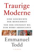 Traurige Moderne, Todd, Emmanuel, Verlag C. H. BECK oHG, EAN/ISBN-13: 9783406724756