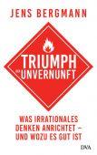 Triumph der Unvernunft, Bergmann, Jens, DVA Deutsche Verlags-Anstalt GmbH, EAN/ISBN-13: 9783421048141
