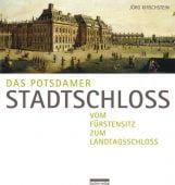Das Potsdamer Stadtschloss, Kirschstein, Jörg, be.bra Verlag GmbH, EAN/ISBN-13: 9783861246770