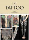 TTT: Tattoo, Plescia-Buchi, Maxime/Schonberger, Nick, Laurence King, EAN/ISBN-13: 9781786270757