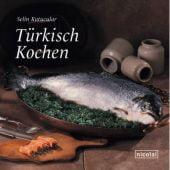 Türkisch Kochen, Kutucular, Selin, Nicolai Verlag, EAN/ISBN-13: 9783894796235