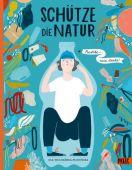 Schütze die Natur, Woldanska-Plocinska, Ola, Beltz, Julius Verlag, EAN/ISBN-13: 9783407755889