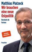 Wir brauchen eine neue Ostpolitik, Platzeck, Matthias, Ullstein Buchverlage GmbH, EAN/ISBN-13: 9783549100141