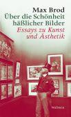 Über die Schönheit häßlicher Bilder, Brod, Max, Wallstein Verlag, EAN/ISBN-13: 9783835313422