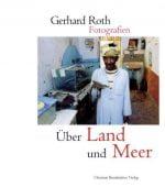Über Land und Meer, Roth, Gerhard/Bartens, Daniela/Behr, Martin, Christian Brandstätter, EAN/ISBN-13: 9783850333115