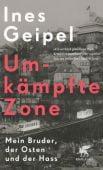 Umkämpfte Zone, Geipel, Ines, Klett-Cotta, EAN/ISBN-13: 9783608983807