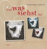 Und was siehst DU?, Till, Jochen, Tulipan Verlag GmbH, EAN/ISBN-13: 9783864294150