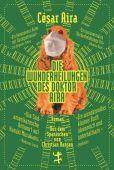 Die Wunderheilungen des Doktor Aira, Aira, César, MSB Matthes & Seitz Berlin, EAN/ISBN-13: 9783751800013