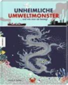 Unheimliche Umweltmonster, Rohde, Marie G, Knesebeck Verlag, EAN/ISBN-13: 9783957283832