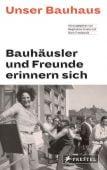 Unser Bauhaus - Bauhäusler und Freunde erinnern sich, Droste, Magdalena/Friedewald, Boris, EAN/ISBN-13: 9783791385273