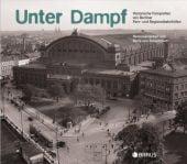 Unter Dampf, Edition Braus Berlin GmbH, EAN/ISBN-13: 9783862281756