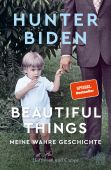 Beautiful Things, Biden, Hunter, Hoffmann und Campe Verlag GmbH, EAN/ISBN-13: 9783455011883