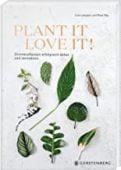 Plant it - love it!, Langton, Caro/Ray, Rose, Gerstenberg Verlag GmbH & Co.KG, EAN/ISBN-13: 9783836921619