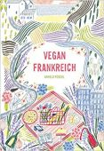 Vegan Frankreich, Unterweger, Kristina, Neun Zehn Verlag, EAN/ISBN-13: 9783942491402