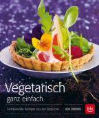 Vegetarisch ganz einfach, Einenkel, Udo, BLV Buchverlag GmbH & Co. KG, EAN/ISBN-13: 9783835413672