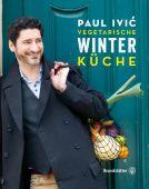 Vegetarische Winterküche, Ivic, Paul/Pichlmaier, Thomas/Wind, Katharina, Christian Brandstätter, EAN/ISBN-13: 9783710601576