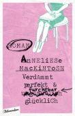 Verdammt perfekt und furchtbar glücklich, Mackintosh, Anneliese, blumenbar Verlag, EAN/ISBN-13: 9783351050566