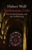 Verdammtes Licht, Wolf, Hubert, Verlag C. H. BECK oHG, EAN/ISBN-13: 9783406741074
