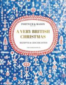 Fortnum & Mason: A Very British Christmas, Parker Bowles, Tom, Christian Verlag, EAN/ISBN-13: 9783959613590