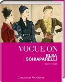 Vogue on Elsa Schiaparelli, Judith Watt, Collection Rolf Heyne, EAN/ISBN-13: 9783899105650