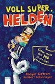 Voll super, Helden (1). Einer muss den Job ja machen, Bertram, Rüdiger, Arena Verlag, EAN/ISBN-13: 9783401604664