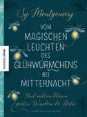 Vom magischen Leuchten des Glühwürmchens bei Mitternacht, Montgomery, Sy, Knesebeck Verlag, EAN/ISBN-13: 9783957282910