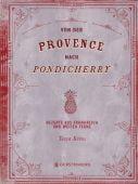 Von der Provence nach Pondicherry, Kiros, Tessa/Chatzikonstanis, Manos, EAN/ISBN-13: 9783836921411