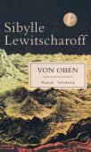 Von oben, Lewitscharoff, Sibylle, Suhrkamp, EAN/ISBN-13: 9783518428931