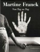 Von Tag zu Tag, Franck, Martine, Schirmer/Mosel Verlag GmbH, EAN/ISBN-13: 9783888149139