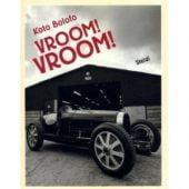 Vroom! Vroom!, Bolofo, Koto, Steidl Verlag, EAN/ISBN-13: 9783865219619