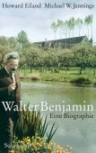 Walter Benjamin, Eiland, Howard/Jennings, Michael W, Suhrkamp, EAN/ISBN-13: 9783518428412